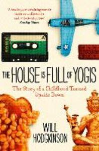 Foto Cover di The House is Full of Yogis, Ebook inglese di Will Hodgkinson, edito da HarperCollins Publishers