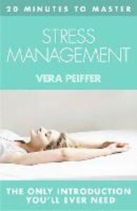 Foto Cover di 20 MINUTES TO MASTER ... STRESS MANAGEMENT, Ebook inglese di Vera Peiffer, edito da HarperCollins Publishers