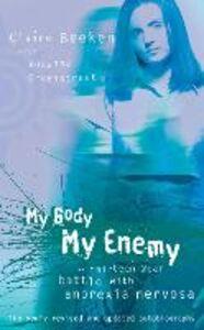 Foto Cover di MY BODY, MY ENEMY, Ebook inglese di Rosanna Greenstreet,Claire Beeken, edito da HarperCollins Publishers