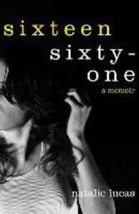 Foto Cover di Sixteen, Sixty-One, Ebook inglese di Natalie Lucas, edito da HarperCollins Publishers