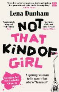Ebook in inglese Not That Kind of Girl: A Young Woman Tells You What She's Learned Dunham, Lena