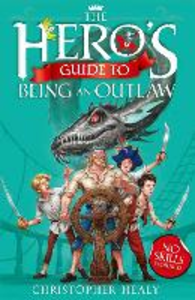 Ebook in inglese Hero's Guide to Being an Outlaw Healy, Christopher