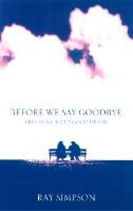 Ebook in inglese Before We Say Goodbye: Preparing for a Good Death Simpson, Ray
