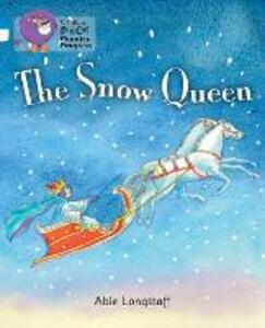 The Snow Queen: Band 04 Blue/Band 10 White - Abie Longstaff - cover