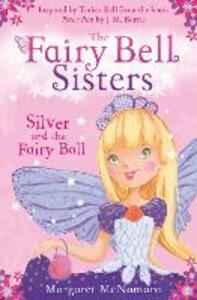 The Fairy Bell Sisters: Silver and the Fairy Ball - Margaret McNamara - cover
