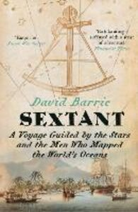 Foto Cover di Sextant: A Voyage Guided by the Stars and the Men Who Mapped the World's Oceans, Ebook inglese di David Barrie, edito da HarperCollins Publishers