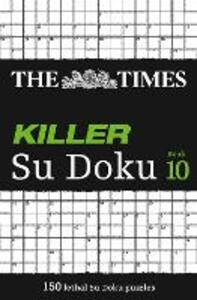 The Times Killer Su Doku Book 10: 150 Challenging Puzzles from the Times - Puzzler Media - cover