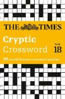 The Times Cryptic Crossword Book 18: 80 World-Famous Crossword Puzzles - Richard Browne - cover