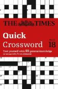 The Times Quick Crossword Book 18: 80 World-Famous Crossword Puzzles from the Times2 - John Grimshaw - cover