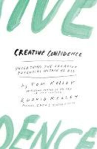 Foto Cover di Creative Confidence, Ebook inglese di David Kelley,Tom Kelley, edito da HarperCollins Publishers