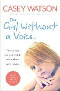 Foto Cover di The Girl Without a Voice, Ebook inglese di Casey Watson, edito da HarperCollins Publishers