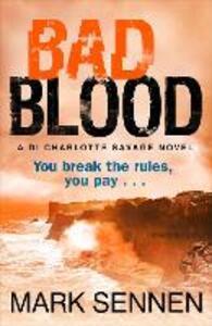 BAD BLOOD: A DI Charlotte Savage Novel - Mark Sennen - cover