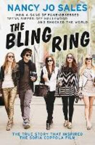 The Bling Ring: How a Gang of Fame-Obsessed Teens Ripped off Hollywood and Shocked the World - Nancy Jo Sales - cover