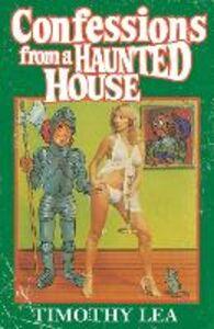 Foto Cover di Confessions from a Haunted House, Ebook inglese di Timothy Lea, edito da HarperCollins Publishers