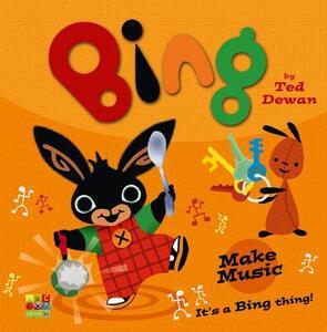 Bing: Make Music - Ted Dewan - cover