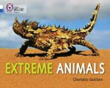 Extreme Animals: Band 10 White/Band 16 Sapphire - Charlotte Guillain - cover