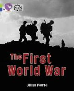 The First World War: Band 11 Lime/Band 16 Sapphire - Jillian Powell - cover