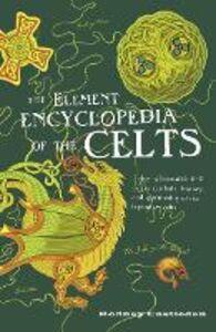 Foto Cover di The Element Encyclopedia of the Celts, Ebook inglese di Rodney Castleden, edito da HarperCollins Publishers