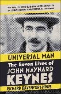 Universal Man: The Seven Lives of John Maynard Keynes - Richard Davenport-Hines - cover