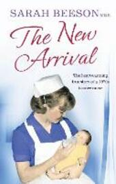 New Arrival: The Heartwarming True Story of a 1970s Trainee Nurse