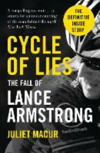 Foto Cover di Cycle of Lies: The Fall of Lance Armstrong, Ebook inglese di Juliet Macur, edito da HarperCollins Publishers