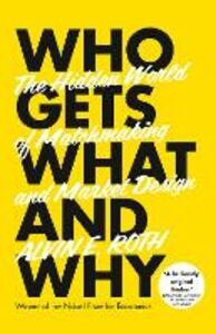 Foto Cover di Who Gets What--And Why, Ebook inglese di Alvin Roth, edito da HarperCollins Publishers