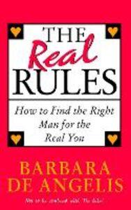 Foto Cover di The Real Rules, Ebook inglese di Barbara De Angelis, edito da HarperCollins Publishers