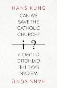 Foto Cover di Can We Save the Catholic Church?, Ebook inglese di Hans Kung, edito da HarperCollins Publishers