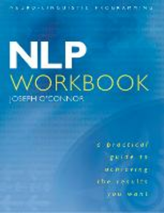 Ebook in inglese NLP Workbook: A practical guide to achieving the results you want O'Connor, Joseph