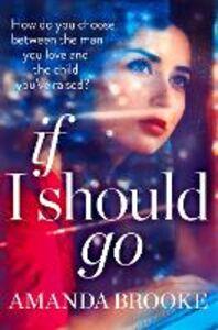 Foto Cover di If I Should Go (Novella), Ebook inglese di Amanda Brooke, edito da HarperCollins Publishers