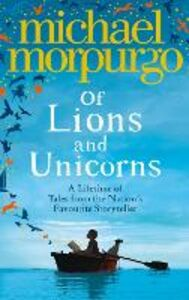 Foto Cover di Of Lions and Unicorns, Ebook inglese di Michael Morpurgo, edito da HarperCollins Publishers