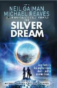 The Silver Dream - Neil Gaiman,Michael Reaves - cover