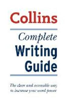 Complete Writing Guide: The Clear and Accessible Way to Increase Your Word Power - Graham King - cover