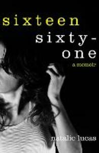 Sixteen, Sixty-One - Natalie Lucas - cover