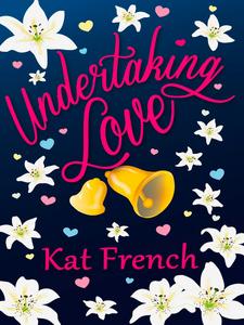 Ebook in inglese Undertaking Love French, Kat