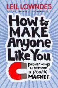 Foto Cover di How to Be a People Magnet, Ebook inglese di Leil Lowndes, edito da HarperCollins Publishers