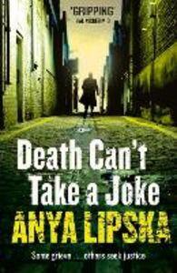 Ebook in inglese Death Can't Take a Joke (Kiszka & Kershaw, Book 2) Lipska, Anya