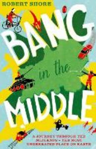 Ebook in inglese Bang in the Middle Shore, Robert