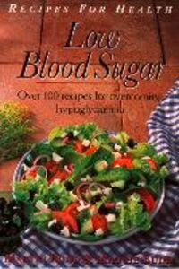 Ebook in inglese Low Blood Sugar: Over 100 Recipes for overcoming Hypoglycaemia (Recipes for Health) Budd, Maggie , Budd, Martin