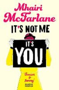 Foto Cover di It's Not Me, It's You, Ebook inglese di Mhairi McFarlane, edito da HarperCollins Publishers