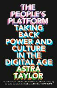 Ebook in inglese People's Platform: Taking Back Power and Culture in the Digital Age Taylor, Astra