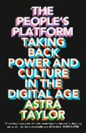People's Platform: Taking Back Power and Culture in the Digital Age