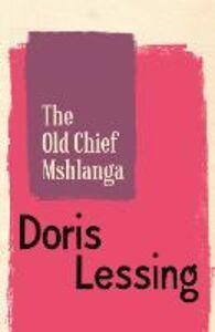 Foto Cover di The Old Chief Mshlanga, Ebook inglese di Doris Lessing, edito da HarperCollins Publishers
