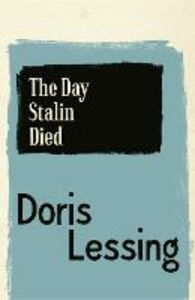 Foto Cover di The Day Stalin Died, Ebook inglese di Doris Lessing, edito da HarperCollins Publishers