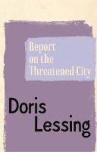 Foto Cover di Report on the Threatened City, Ebook inglese di Doris Lessing, edito da HarperCollins Publishers