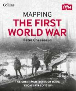 Foto Cover di Mapping the First World War: The Great War through maps from 1914-1918, Ebook inglese di Peter Chasseaud, edito da HarperCollins Publishers