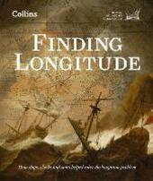 Finding Longitude: How ships, clocks and stars helped solve the longitude problem