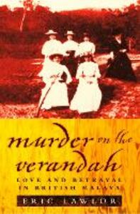 Ebook in inglese Murder on the Verandah: Love and Betrayal in British Malaya (Text Only) Lawlor, Eric