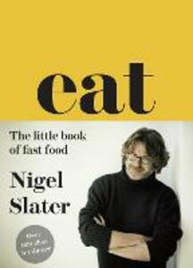 Eat - The Little Book of Fast Food: (Cloth-Covered, Flexible Binding) - Nigel Slater - cover