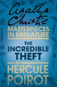 Foto Cover di The Incredible Theft, Ebook inglese di Agatha Christie, edito da HarperCollins Publishers